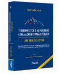 TERCEIRO SETOR E AS PARCERIAS COM A ADMINISTRAÇÃO PÚBLICA - UMA ANÁLISE CRÍTICA 3ª EDIÇÃO