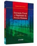 EXECUCAO FISCAL E DIGNIDADE DA PESSOA HUMANA