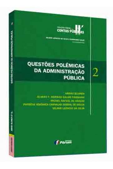 QUESTÕES POLÊMICAS DA ADMINISTRAÇÃO PÚBLICA - VOLUME 2