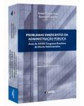 PROBLEMAS EMERGENTES DA ADMINISTRAÇÃO PÚBLICA - ANAIS DO XXVIII CONGRESSO BRASILEIRO DE DIREITO ADMINISTRATIVO