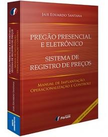 PREGÃO PRESENCIAL E ELETRÔNICO: SISTEMA DE REGISTRO DE PREÇOS MANUAL DE IMPLANTAÇÃO, OPERACIONALIZAÇÃO E CONTROLE- 4ª EDIÇÃO