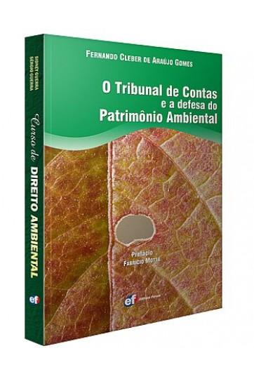 O TRIBUNAL DE CONTAS E A DEFESA DO PATRIMÔNIO AMBIENTAL
