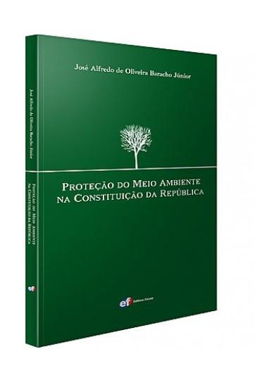 PROTEÇÃO DO MEIO AMBIENTE NA CONSTITUIÇÃO DA REPÚBLICA