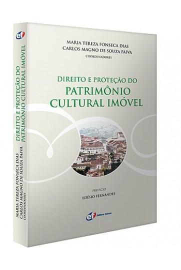 DIREITO E PROTEÇÃO DO PATRIMÔNIO CULTURAL IMÓVEL