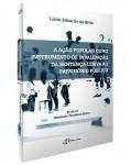 A AÇÃO POPULAR COMO INSTRUMENTO DE INVALIDAÇÃO DA SENTENÇA LESIVA AO PATRIMÔNIO PÚBLICO
