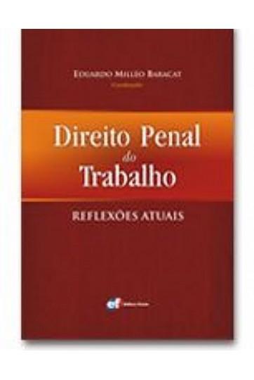 DIREITO PENAL DO TRABALHO – REFLEXÕES ATUAIS