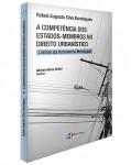A COMPETÊNCIA DOS ESTADOS-MEMBROS NO DIREITO URBANÍSTICO - LIMITES DA AUTONOMIA MUNICIPAL