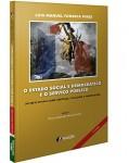 O ESTADO SOCIAL E DEMOCRÁTICO E O SERVIÇO PÚBLICO: um breve ensaio sobre liberdade, igualdade e fraternidade 2ª Edição