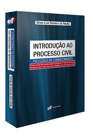 INTRODUÇÃO AO PROCESSO CIVIL - PROCESSO DE CONHECIMENTO