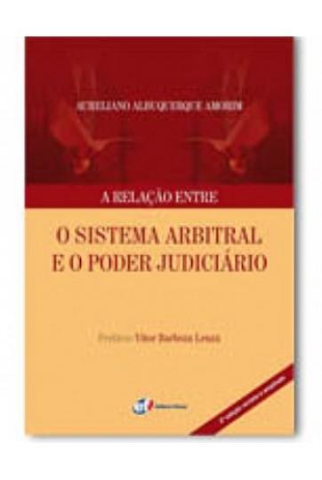 A RELAÇÃO ENTRE O SISTEMA ARBITRAL E O PODER JUDICIÁRIO