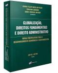 GLOBALIZAÇÃO, DIREITOS FUNDAMENTAIS E DIREITO ADMINISTRATIVO – NOVAS PERSPECTIVAS PARA O DESENVOLVIMENTO ECONÔMICO E SOCIOAMBIENTAL ANAIS DO I CONGRESSO DA REDE DOCENTE EUROLATINOAMERICANA DE DIREITO ADMINISTRATIVO