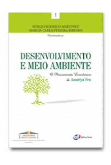 DESENVOLVIMENTO E MEIO AMBIENTE - O PENSAMENTO ECONÔMICO DE AMARTYA SEN (COLEÇÃO FÓRUM DIREITO E ECONOMIA)