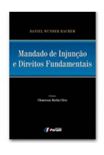 MANDADO DE INJUNÇÃO E DIREITOS FUNDAMENTAIS
