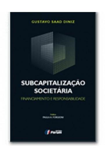 SUBCAPITALIZAÇÃO SOCIETÁRIA - FINANCIAMENTO E RESPONSABILIDADE
