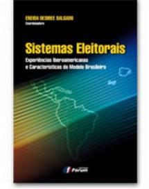 SISTEMAS ELEITORAIS - EXPERIÊNCIAS IBEROAMERICANAS E CARACTERÍSTICAS DO MODELO BRASILEIRO