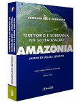 TERRITÓRIO E SOBERANIA NA GLOBALIZAÇÃO - AMAZÔNIA, JARDIM DE ÁGUAS SEDENTO