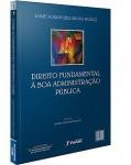 DIREITO FUNDAMENTAL À BOA ADMINISTRAÇÃO PÚBLICA - COLEÇÃO EUROLATINOAMERICANA DE DIREITO PÚBLICO
