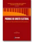 PRISMAS DO DIREITO ELEITORAL – 80 ANOS DO TRIBUNAL ELEITORAL DE PERNAMBUCO