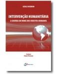 INTERVENÇÃO HUMANITÁRIA - A GUERRA EM NOME DOS DIREITOS HUMANOS