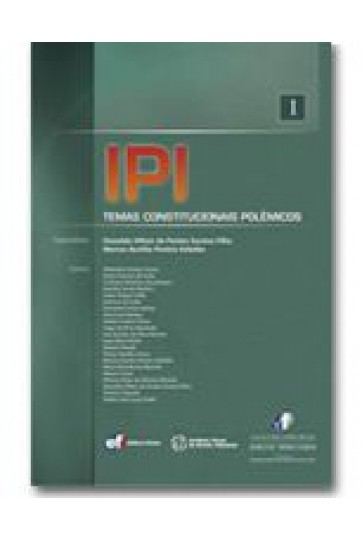 IPI: TEMAS CONSTITUCIONAIS POLÊMICOS (COLEÇÃO FÓRUM DE DIREITO TRIBUTÁRIO - VOLUME 1)