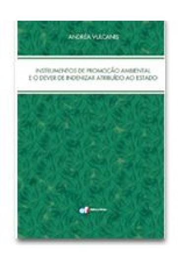 INSTRUMENTOS DE PROMOÇÃO AMBIENTAL E O DEVER DE INDENIZAR ATRIBUÍDO AO ESTADO