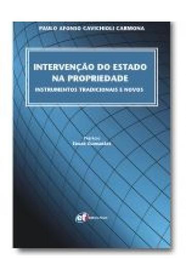 INTERVENÇÃO DO ESTADO NA PROPRIEDADE – INSTRUMENTOS TRADICIONAIS E NOVOS