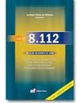 LEI Nº 8.112, DE 11 DE DEZEMBRO DE 1990 - 3ª EDIÇÃO - ATUALIZADA ATÉ A LEI 12.269/10