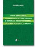 LEIS DE NORMAS GERAIS, REGULAMENTAÇÃO DO PODER EXECUTIVO E COOPERAÇÃO INTERGOVERNAMENTAL EM TEMPOS DE REFORMA FEDERATIVA