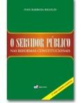 O SERVIDOR PÚBLICO NAS REFORMAS CONSTITUCIONAIS 3ª EDIÇÃO