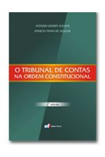 O TRIBUNAL DE CONTAS NA ORDEM CONSTITUCIONAL - 2ª EDIÇÃO