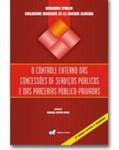 O controle externo das concessões de serviços públicos e das parcerias público-privadas 2ª edição
