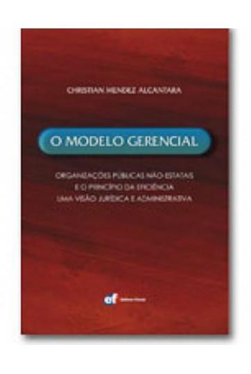O modelo gerencial - Organizações públicas não-estatais e o princípio da eficiência