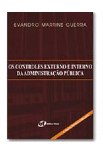 OS CONTROLES EXTERNO E INTERNO DA ADMINSTRAÇÃO PÚBLICA - 2ª EDIÇÃO