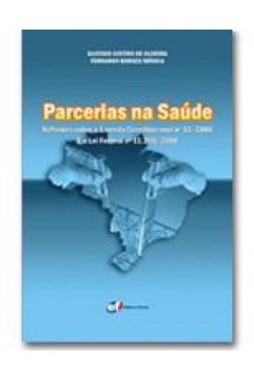 PARCERIAS NA SAÚDE - REFLEXÕES SOBRE A EMENDA CONSTITUCIONAL N° 51/2006 E A LEI FEDERAL N° 11.350/2006