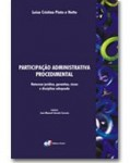 PARTICIPAÇÃO ADMINISTRATIVA PROCEDIMENTAL - NATUREZA JURÍDICA, GARANTIAS, RISCOS E DISCIPLINA ADEQUADA