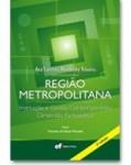 REGIÃO METROPOLITANA - INSTITUIÇÃO E GESTÃO CONTEMPORÂNEA DIMENSÃO PARTICIPATIVA - 2ª EDIÇÃO