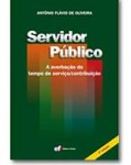 SERVIDOR PÚBLICO: A AVERBAÇÃO DO TEMPO DE SERVIÇO/CONTRIBUIÇÃO 4ª ED.