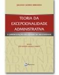 TEORIA DA EXCEPCIONALIDADE – A JURIDICIZAÇÃO DO ESTADO DE NECESSIDADE