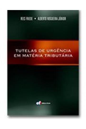 TUTELAS DE URGÊNCIA EM MATÉRIA TRIBUTÁRIA