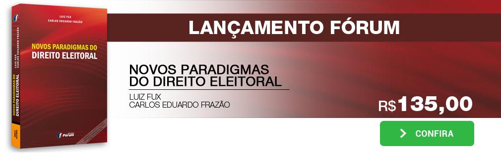 NOVOS PARADIGMAS DO DIREITO ELEITORAL