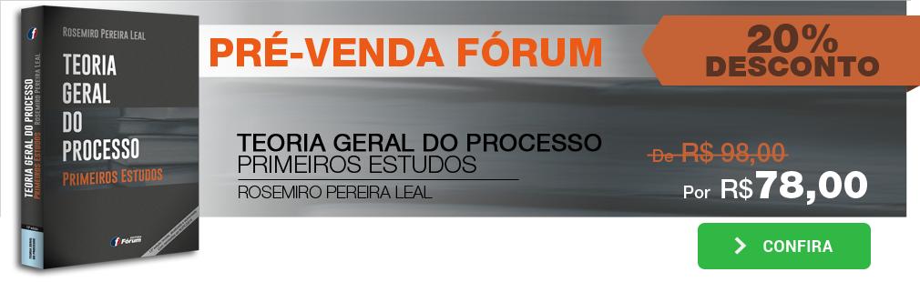 TEORIA GERAL DO PROCESSO - PRIMEIROS ESTUDOS