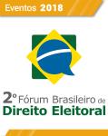 Evento - 2º Fórum Brasileiro de Direito Eleitoral (1º LOTE)