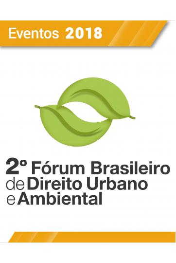 Evento - 2º Fórum Brasileiro de Direito Urbano e Ambiental (1º LOTE)