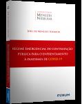 REGIME EMERGENCIAL DE CONTRATAÇÃO PÚBLICA PARA O ENFRENTAMENTO À PANDEMIA DE COVID-19