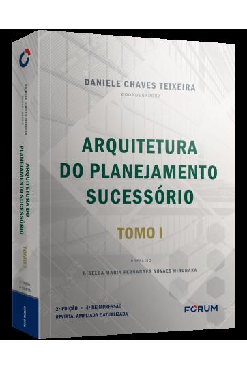 Arquitetura do Planejamento Sucessório TOMO I