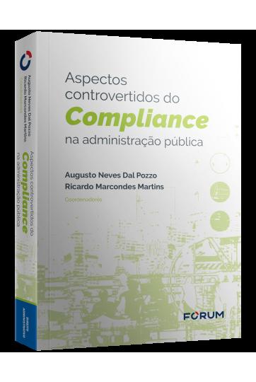 ASPECTOS CONTROVERTIDOS DO COMPLIANCE NA ADMINISTRAÇÃO PÚBLICA
