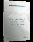 O HUMANISMO COMO CATEGORIA CONSTITUCIONAL