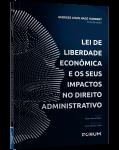 LEI DE LIBERDADE ECONÔMICA E OS SEUS IMPACTOS NO DIREITO ADMINISTRATIVO