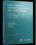 MARCO LEGAL DAS AGÊNCIAS REGULADORAS NA VISÃO DELAS
