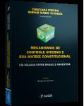 MECANISMOS DE CONTROLE INTERNO E SUA MATRIZ CONSTITUCIONAL - UM DIÁLOGO ENTRE BRASIL E ARGENTINA